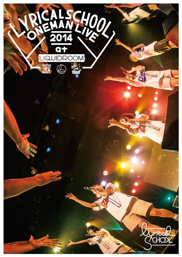 lyrical school oneman live 2014 at LIQUIDROOM