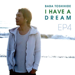 EP4~I HAVE A DREAM