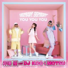 EVERYBODY! EVERYBODY! / YOU YOU YOU【CD+BD】