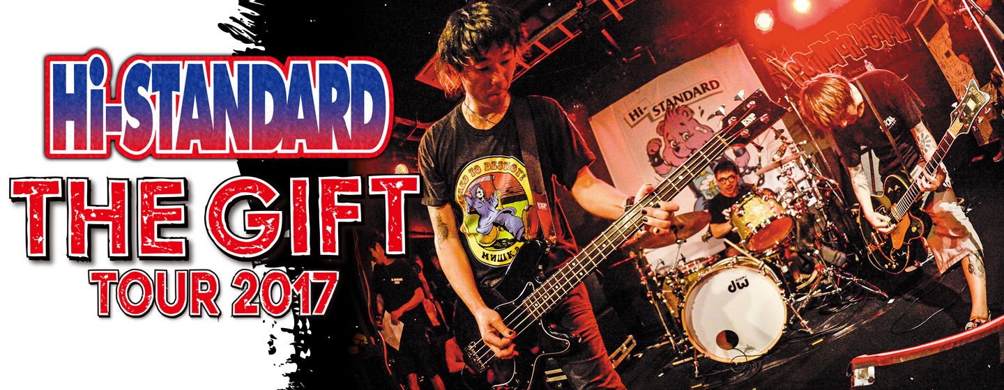 "Hi-STANDARD ""THE GIFT TOUR 2017"